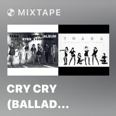 Mixtape Cry Cry (Ballad Version) - Various Artists