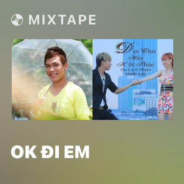Mixtape Ok Đi Em - Various Artists
