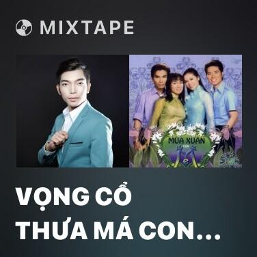 Radio Vọng Cổ Thưa Má Con Đi - Various Artists