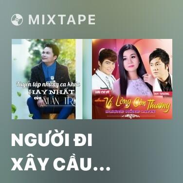Radio Người Đi Xây Cầu Vùng Cao - Various Artists