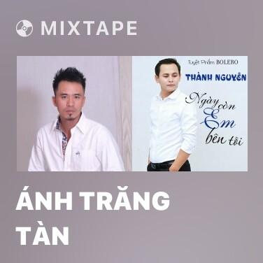 Mixtape Ánh Trăng Tàn