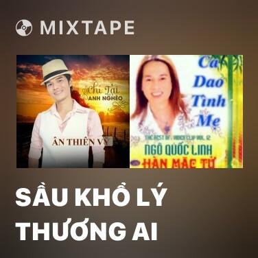 Mixtape Sầu Khổ Lý Thương Ai - Various Artists