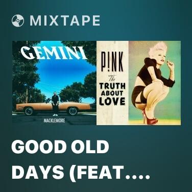 Mixtape Good Old Days (feat. Kesha) - Various Artists