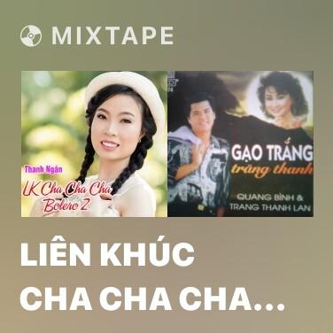 Mixtape Liên Khúc Cha Cha Cha - Tôi Vẫn Nhớ - Various Artists