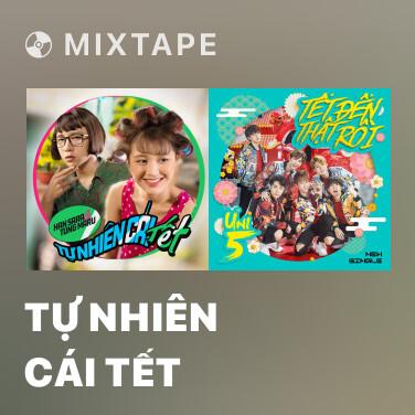 Mixtape Tự Nhiên Cái Tết - Various Artists