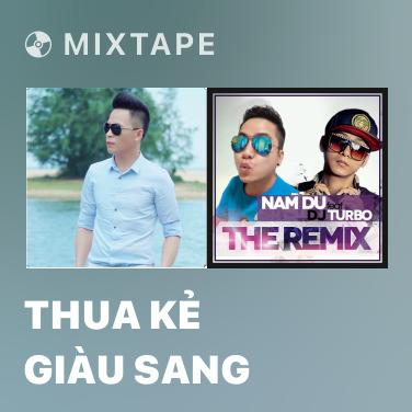 Radio Thua Kẻ Giàu Sang - Various Artists