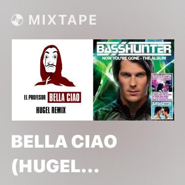 Mixtape Bella Ciao (HUGEL Remix) - Various Artists