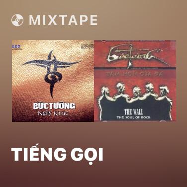 Mixtape Tiếng Gọi - Various Artists