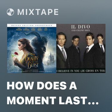 Mixtape How Does A Moment Last Forever