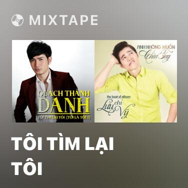 Mixtape Tôi Tìm Lại Tôi - Various Artists