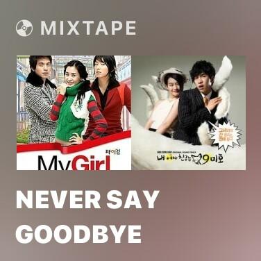 Mixtape Never Say Goodbye - Various Artists