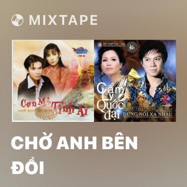Mixtape Chờ Anh Bên Đồi - Various Artists