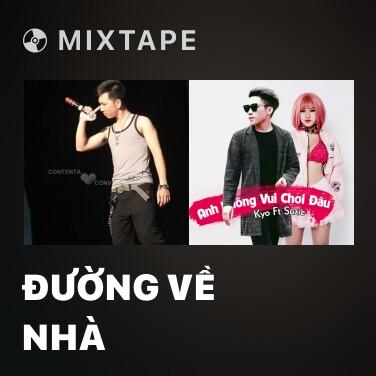 Mixtape Đường Về Nhà - Various Artists