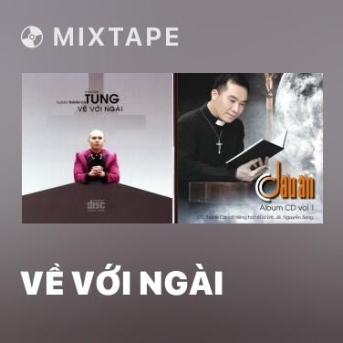 Mixtape Về Với Ngài - Various Artists