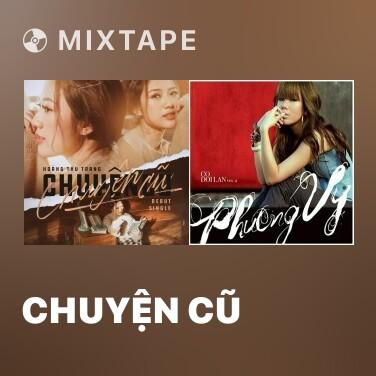 Mixtape Chuyện Cũ - Various Artists