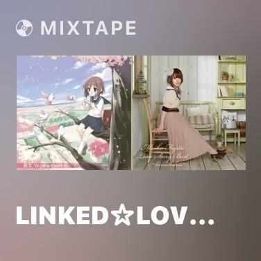 Radio Linked☆Lovers - Various Artists