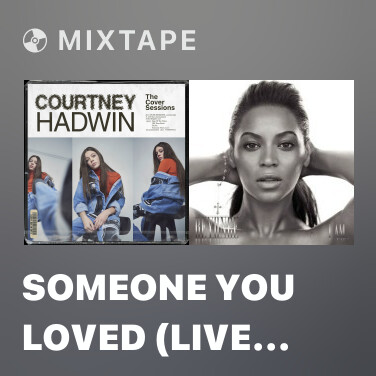 Mixtape Someone You Loved (Live Cover) - Various Artists