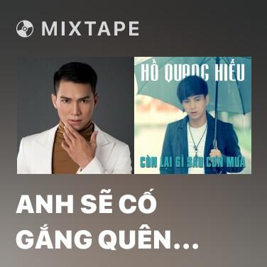 Mixtape Anh Sẽ Cố Gắng Quên Em - Various Artists