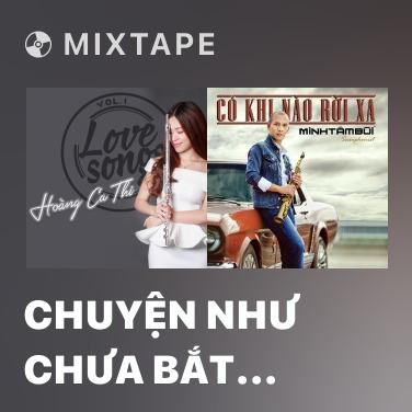 Mixtape Chuyện Như Chưa Bắt Đầu (Flute Cover) - Various Artists