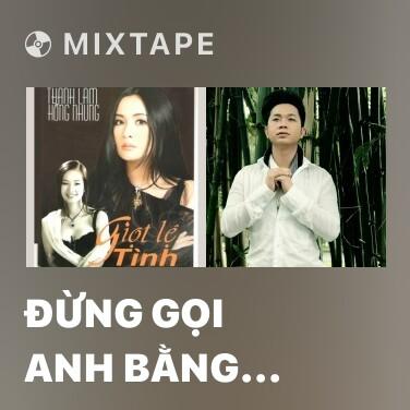 Radio Đừng Gọi Anh Bằng Chú - Various Artists