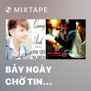 Mixtape Bảy Ngày Chờ Tin Nhắn - Various Artists