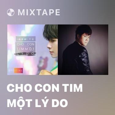 Mixtape Cho Con Tim Một Lý Do - Various Artists
