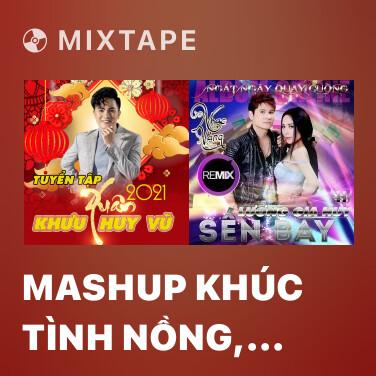 Mixtape Mashup Khúc Tình Nồng, Hãy Đến Với Anh - Various Artists
