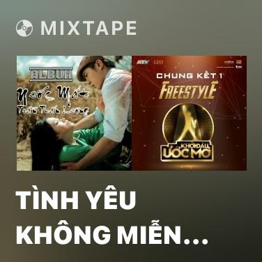 Mixtape Tình Yêu Không Miễn Cưỡng Beat - Various Artists