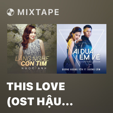 Mixtape This Love (OST Hậu Duệ Của Mặt Trời) - Various Artists
