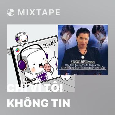 Radio Chỉ Vì Tôi Không Tin - Various Artists