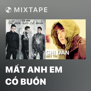 Mixtape Mất Anh Em Có Buồn - Various Artists
