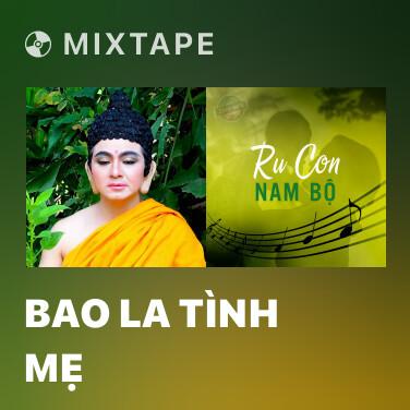 Mixtape Bao La Tình Mẹ - Various Artists