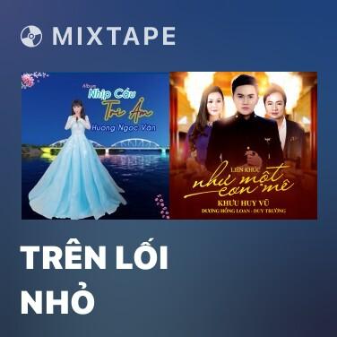 Radio Trên Lối Nhỏ - Various Artists