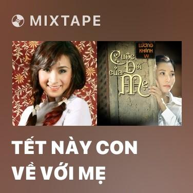 Mixtape Tết Này Con Về Với Mẹ - Various Artists