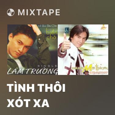 Radio Tình Thôi Xót Xa - Various Artists