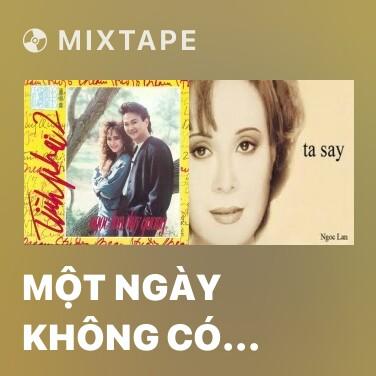 Mixtape Một Ngày Không Có Anh - Various Artists