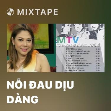 Mixtape Nỗi Đau Dịu Dàng - Various Artists
