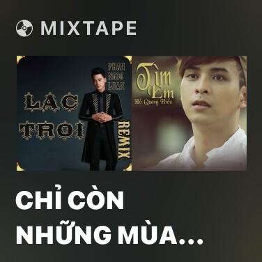 Radio Chỉ Còn Những Mùa Nhớ - Various Artists