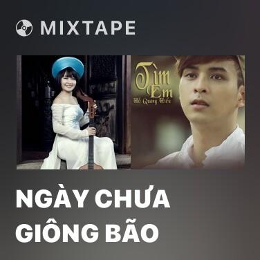 Radio Ngày Chưa Giông Bão - Various Artists