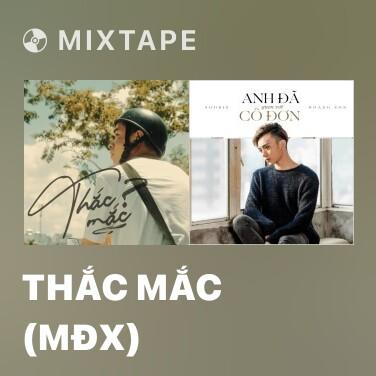 Mixtape Thắc Mắc (MĐX) - Various Artists
