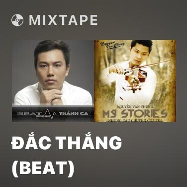 Mixtape Đắc Thắng (Beat) -