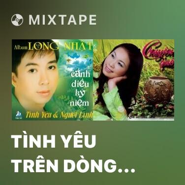 Mixtape Tình Yêu Trên Dòng Sông Quan Họ - Various Artists