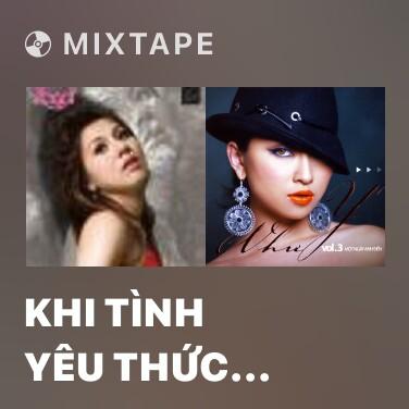 Mixtape Khi Tình Yêu Thức Giấc - Various Artists