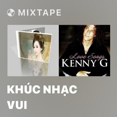 Mixtape Khúc Nhạc Vui - Various Artists