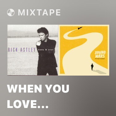 Mixtape When You Love Someone - Various Artists