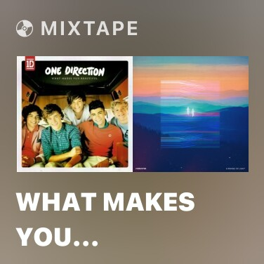 Mixtape What Makes You Beautiful - Various Artists