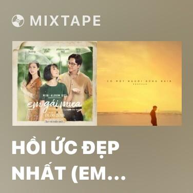 Mixtape Hồi Ức Đẹp Nhất (Em Gái Mưa OST) - Various Artists
