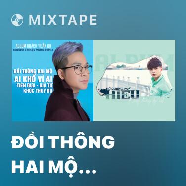 Mixtape Đồi Thông Hai Mộ (Remix) - Various Artists