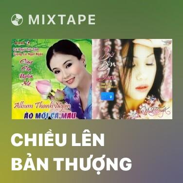 Mixtape Chiều Lên Bản Thượng - Various Artists