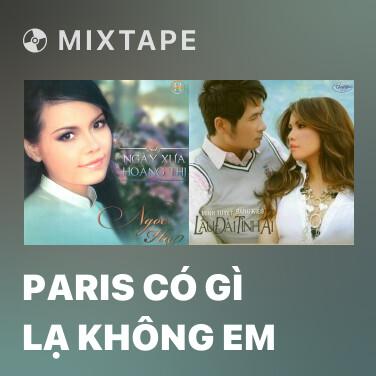 Mixtape Paris Có Gì Lạ Không Em - Various Artists
